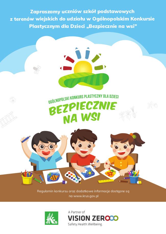 """Plakat - Zapraszamy uczniów szkół podstawowych z terenów wiejskich do udziału w Ogólnopolskim Konkursie Plast ycznym dla Dzieci """"Bezpiecznie na wsi"""" Regulamin konkursu oraz dodatkowe informacje dostępne są na www.krus.gov.pl"""