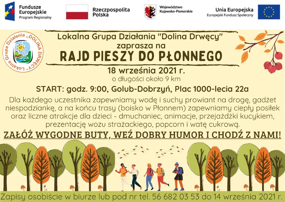 """Lokalna Grupa Działania """"Dolina Drwęcy"""" zaprasza na Rajd pieszy do Płonnego 18 września 2021 r. o długości około 9 km START: godz. 9:00, Golub-Dobrzyń, Plac 1000-lecia 22a"""